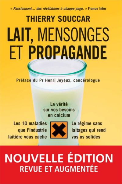Lait, mensonges et propagande, T.Souccar